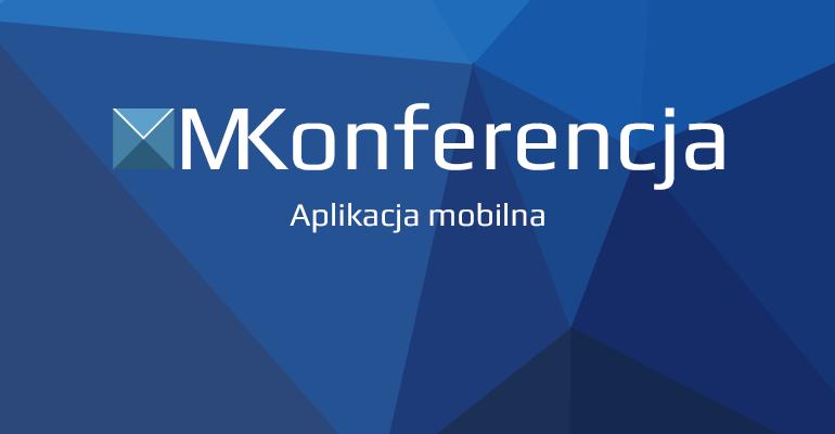 Aplikacja mobilna MKonferencja już dostępna